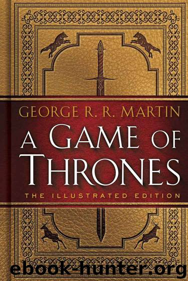 01 A Game of Thrones (Illus) by George R R Martin