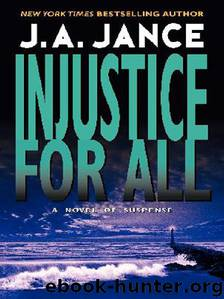 02 Injustice for All by J A Jance
