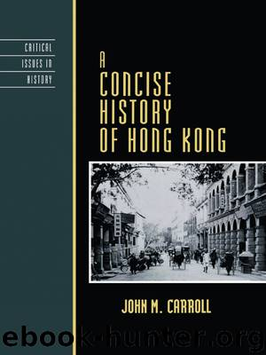 A Concise History of Hong Kong by Carroll John M
