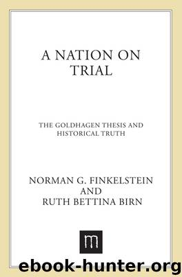 goldhagen historical nation thesis trial truth Quick preview of a nation on trial: the goldhagen thesis and historical truth pdf similar judaism books.