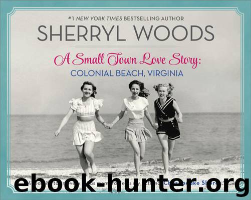 A Small Town Love Story--Colonial Beach, Virginia by Sherryl Woods