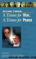 A Time for War, a Time for Peace by Keith R. A. Decandido