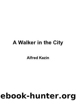 an analysis of summer the way to highland park by alfred kazin Roots a lifetime burning in every moment by alfred kazin commentary magazine new york's public theater performed julius caesar in central park in.