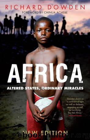 Africa: Altered States, Ordinary Miracles by Richard Dowden