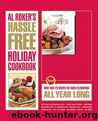 Al Roker's Hassle-Free Holiday Cookbook by Al Roker