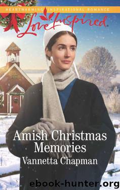 Amish Christmas Memories (Indiana Amish Brides Book 2) by Vannetta Chapman