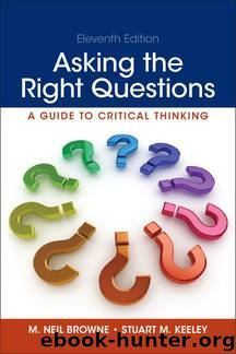 Asking the Right Questions: A Guide to Critical Thinking by M. Neil Browne & Stuart M. Keeley