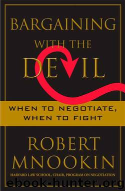 Bargaining with the Devil. When to Negotiate, When to Fight by Robert Mnookin