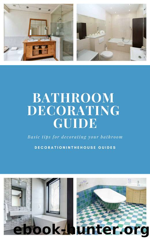 Bathroom decorating guide (DecorationInTheHouse Guides Book 1) by Decoration In The House