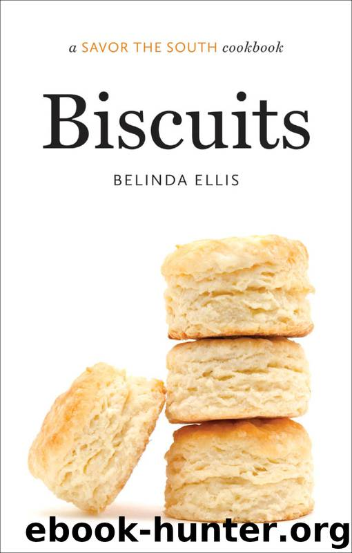 Biscuits: A Savor the South Cookbook by Belinda Ellis