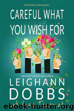 Careful What You Wish For (Corporate Chaos Series Book 4) by Leighann Dobbs & Lisa Fenwick