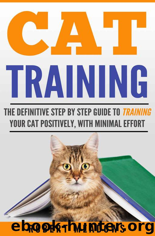 Training The Definitive Step By Step Guide to Training Your Cat