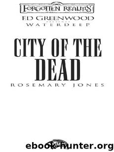 City of the Dead: Ed Greenwood Presents: Waterdeep (Greenwood Presents Waterdeep) by Rosemary Jones