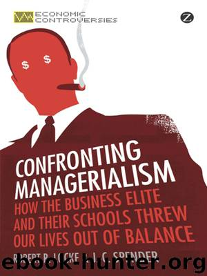 Confronting Managerialism by Locke Robert R. Spender J.-C