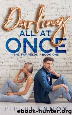 Darling, All at Once (The Fairfields Book 1) by Piper Lennox