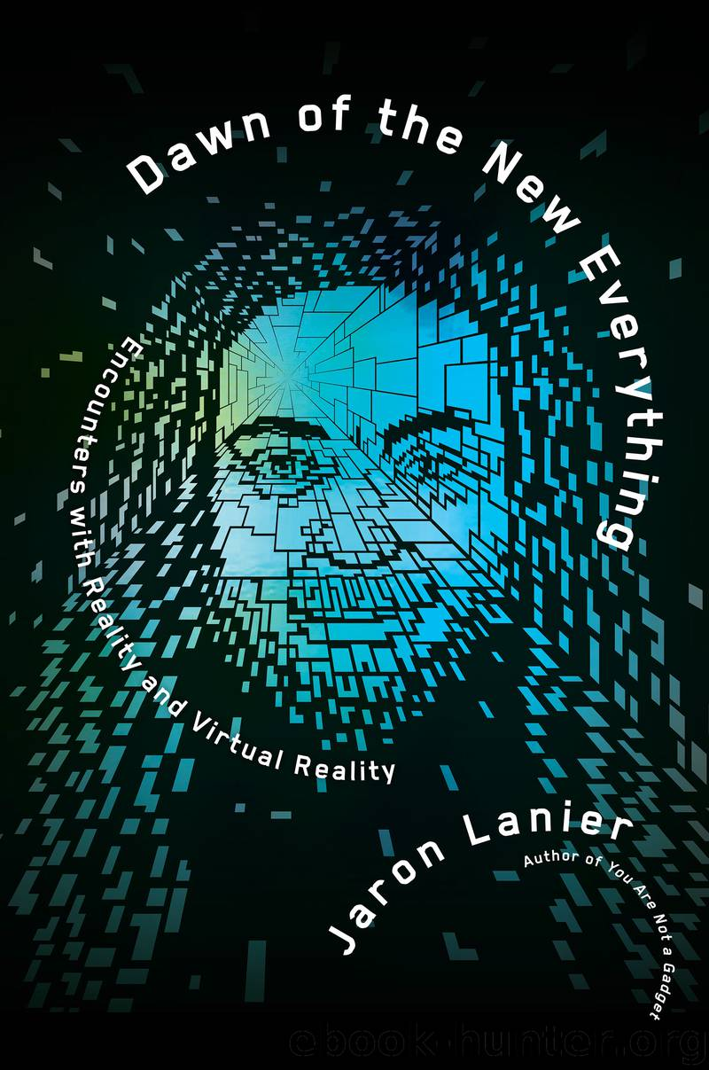 Dawn of the New Everything by Jaron Lanier