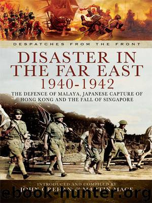 Disaster in the Far East 1940- 1942 (Despatches from the Front) by Grehan John & Mace Martin