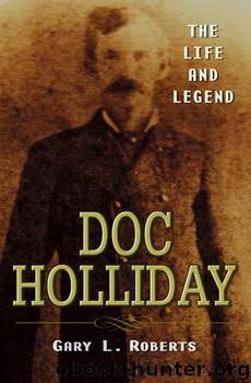 Doc Holliday by Gary L Roberts