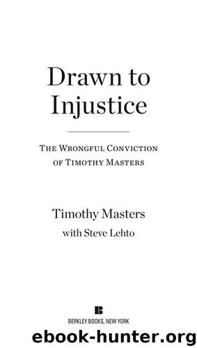 Drawn to Injustice by Timothy Masters & Steve Lehto