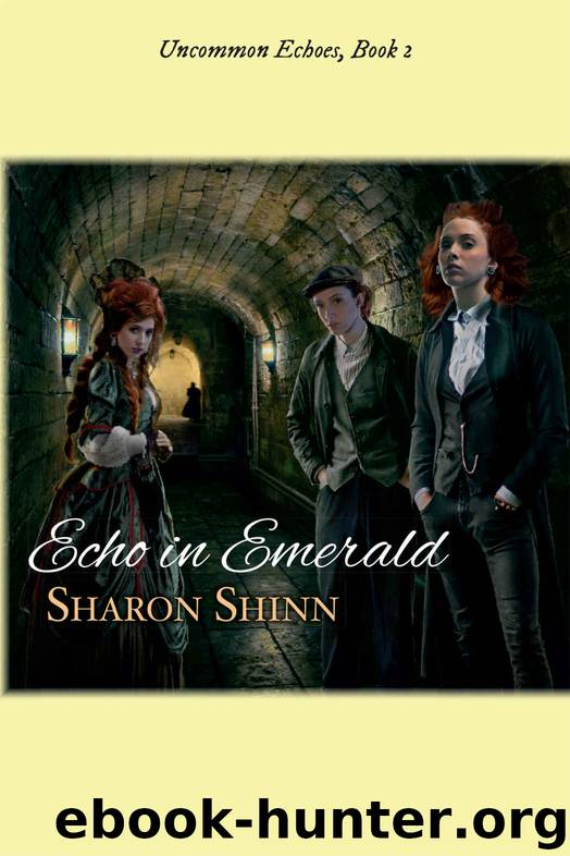 Echo in Emerald (Uncommon Echoes Book 2) by Sharon Shinn