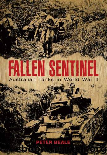 Fallen Sentinel Australian Tanks in World War II by Beale Peter