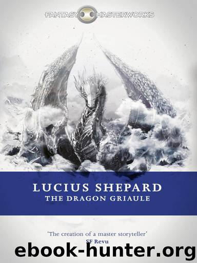 Fantasy Masterworks 53 The Dragon Griaule by Lucius Shepard