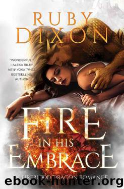 Fire In His Embrace: A Post-Apocalyptic Dragon Romance (Fireblood Dragon Book 3) by Ruby Dixon