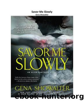 Gena Showalter - Alien Huntress 3 by Savor Me Slowly