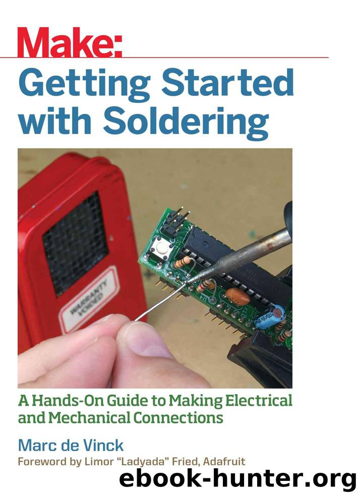 Getting Started with Soldering: A Hands-On Guide to Making Electrical and Mechanical Connections by Vinck Marc de