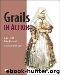 Grails in Action by Glen Smith Peter Ledbrook