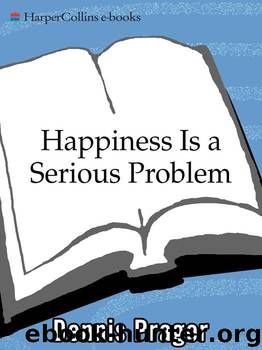 Happiness is a serious problem a human nature repair manual by happiness is a serious problem a human nature repair manual by prager dennis fandeluxe PDF