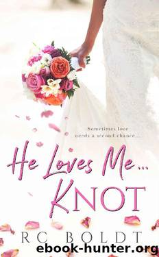 He Loves Me...KNOT by RC Boldt