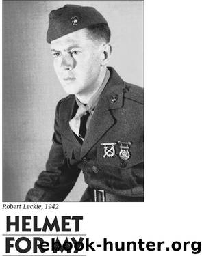 Helmet for My Pillow-From Parris Island - Robert Leckie by Robert Leckie