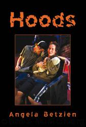 hoods by angelia betzien Mackay shs presents hoods by angela betzien directed by sam neill thursday 1 june - saturday 3 june  7pm hoods is a suburban tale of survival and.