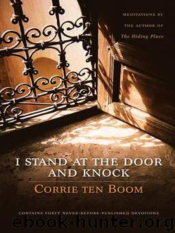I Stand at the Door and Knock by Corrie Ten Boom