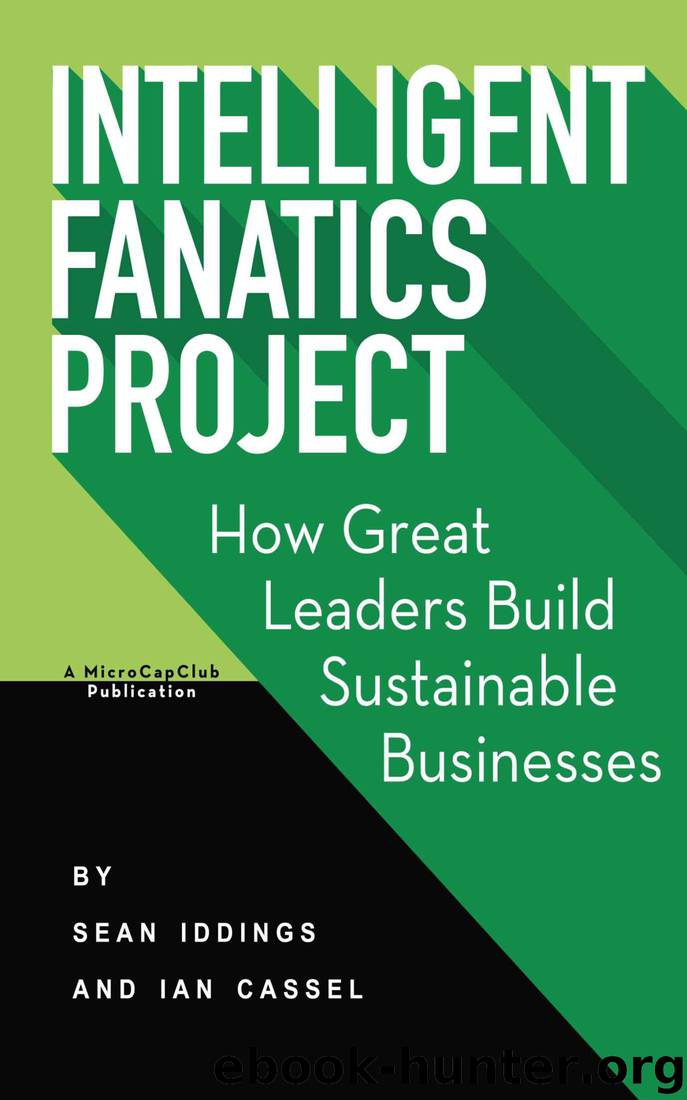 Intelligent Fanatics Project: How Great Leaders Build Sustainable Businesses by Sean Iddings & Ian Cassel