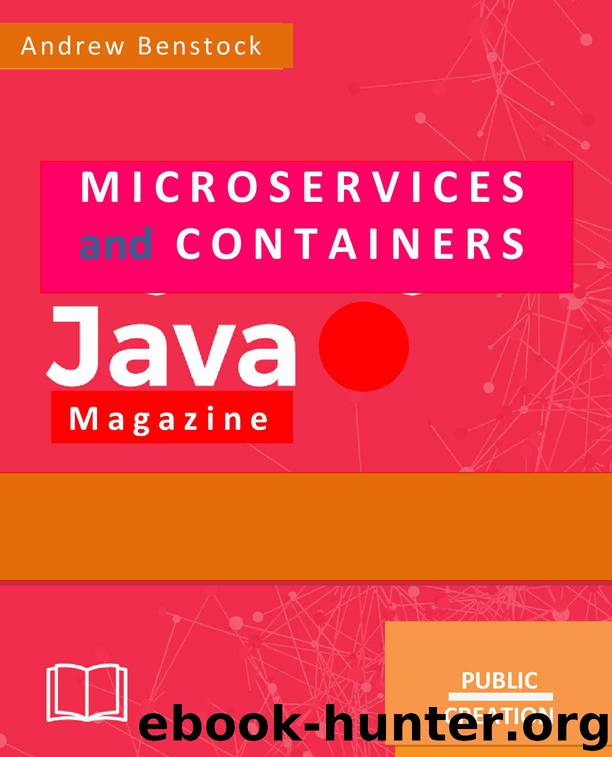 Java Magazine: Microservices and Containers by Andrew Benstock