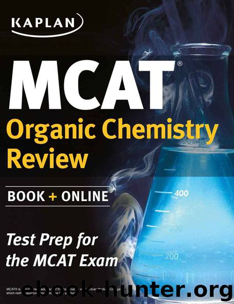 Kaplan MCAT Organic Chemistry Review: Created for MCAT 2015 (Kaplan Test Prep) by Kaplan