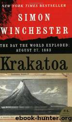 Krakatoa: The Day the World Exploded: August 27, 1883 by Simon Winchester