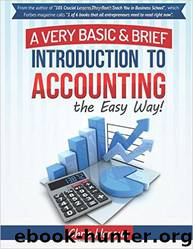 Learn Accounting the Easy Way!: A Basic & Brief Introduction to Accounting from an Award Winning Professor, Ivy League MBA and Venture Capitalist by Chris Haroun
