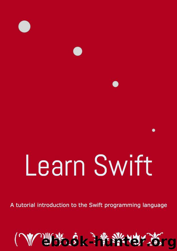 Learn Swift: A whirlwind tour of the Swift programming language by Finn Aidan
