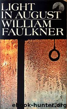 an analysis of the philosophical notions in the novel light of august by william faulkner