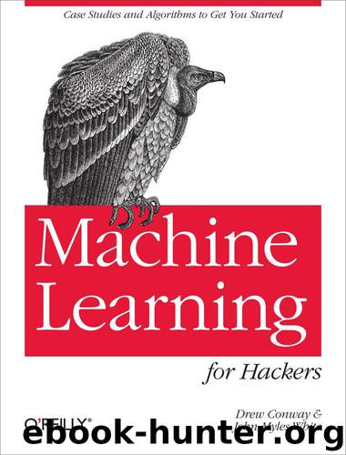 Machine Learning for Hackers by Drew Conway and John Myles White