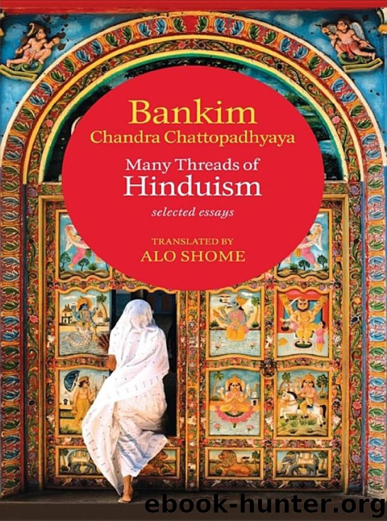 Many Threads of Hinduism: Selected Essays by Bankim Chandra Chattopadhyaya