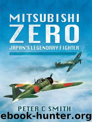 Mitsubishi Zero: Japan's Legendary Fighter by Smith Peter C