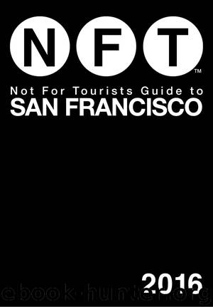 Not For Tourists Guide to San Francisco 2016 by Not for Tourists