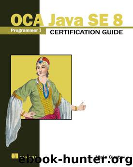 OCA Java SE 8 Programmer I Certification Guide by Mala Gupta