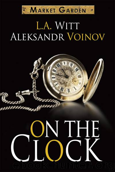 On the Clock (A Market Garden tale) by L.A. Witt & Aleksandr Voinov
