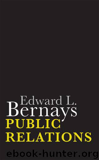 "a biography of edward l bernays a public relations expert Edward l bernays was an austrian-american public relations expert and nephew of sigmund freud bernays, referred to in his new york times obituary as the ""father."