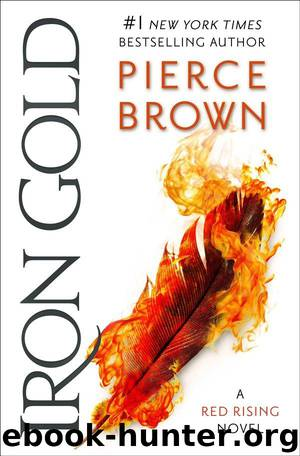 Red Rising [04] Iron Gold by Brown Pierce